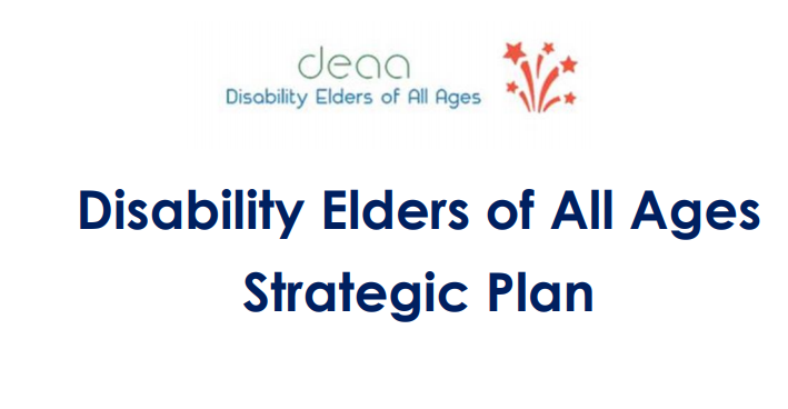 "Image shows the logo for DEAA, with navy text below that says 'Disability Elders of All Ages Strategic Plan""."
